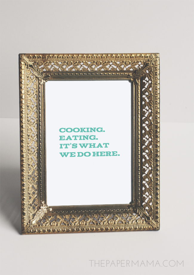 Free print for your kitchen: Cooking and Eating It's What We Do Here // thepapermama.com