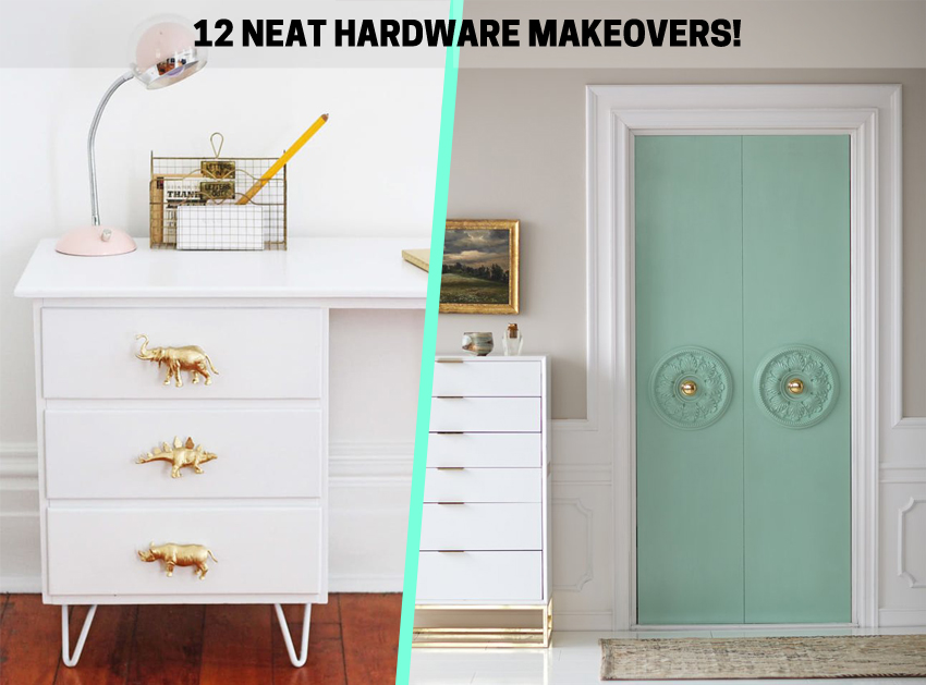 12 Neat Hardware Makeovers