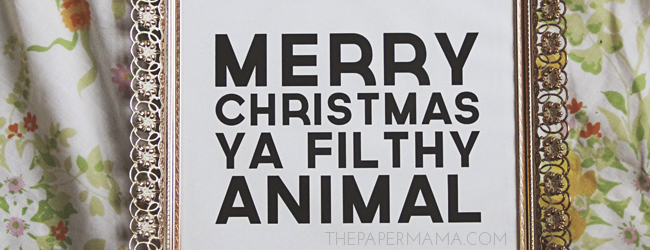 Day 39 of 50 DIY Days of Christmas: Merry Christmas Ya Filthy Animal Printable (freebie) // thepapermama.com