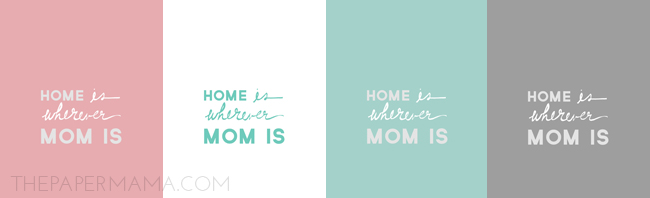 """""""Home Is Wherever Mom Is"""" Mother's Day Printable // thepapermama.com"""