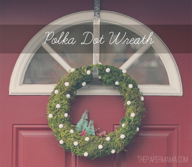 Maybe your kids can help you make this fun Polka Dot Wreath, on The Paper Mama.