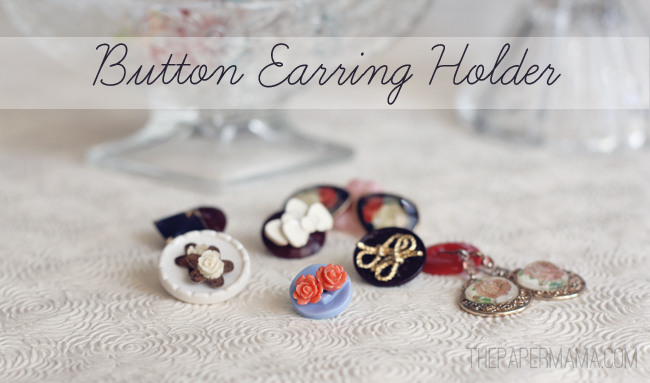 Button Earring Holders // thepapermama.com