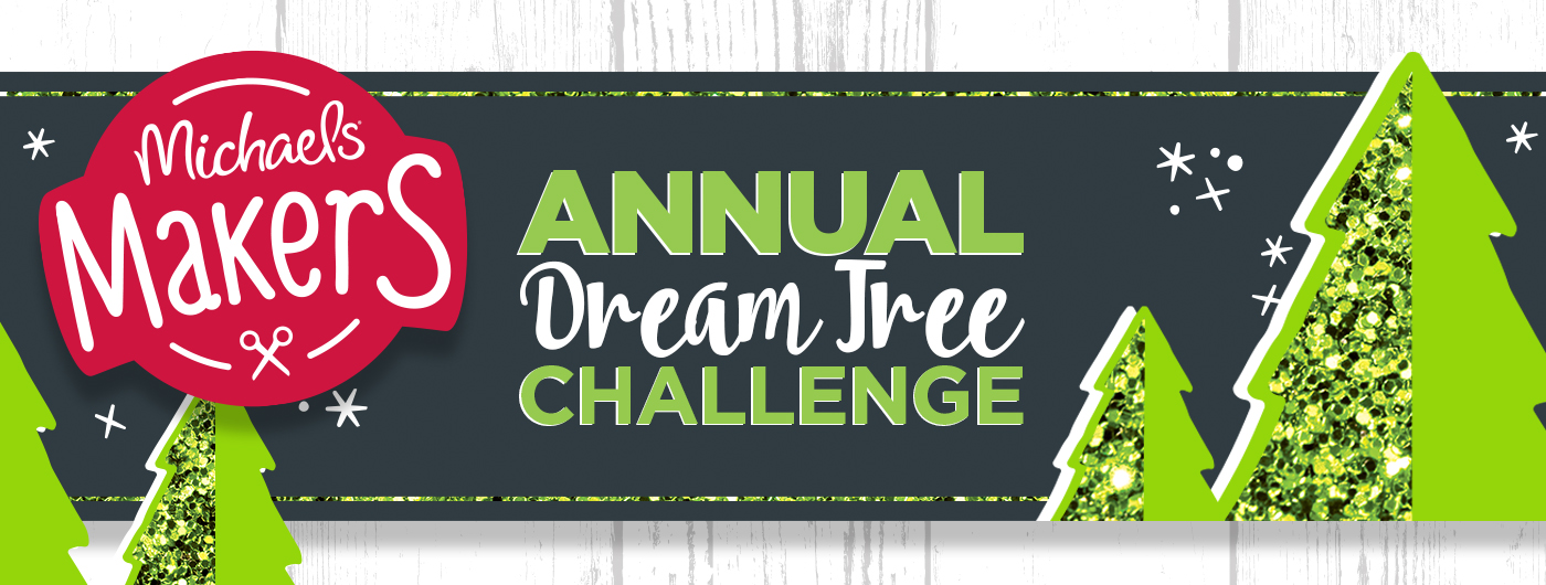 Michaels Makers' Annual Dream Tree Challenge