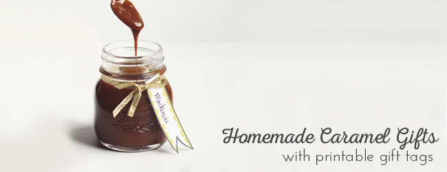 Day 21: Homemade Caramel Gifts with Printable Gift Tags