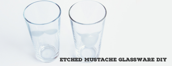 Etched Mustache Glassware DIY
