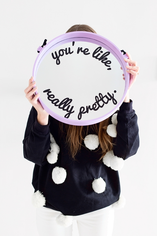 "Boost your confidence each morning with this wonderful ""You're like, really pretty"" mirror! Found on Studio DIY."