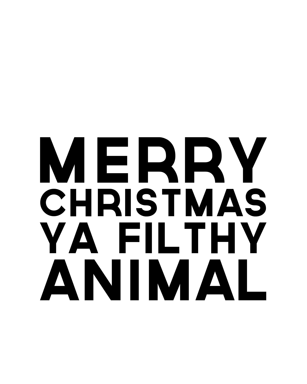 Day 39: Merry Christmas Ya Filthy Animal Printable!