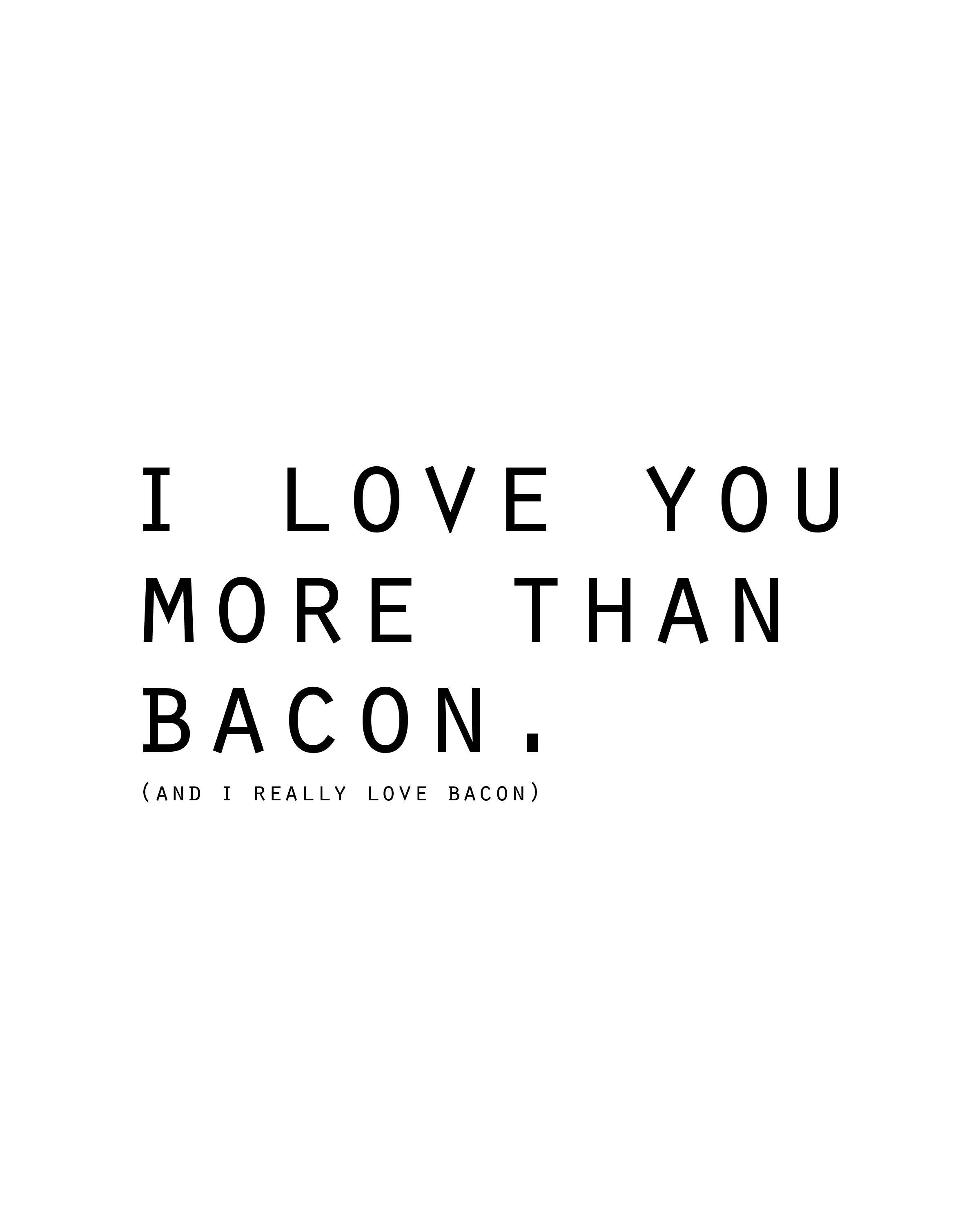 picture relating to I Love You Printable known as I Enjoy On your own Even further Than Bacon Printable
