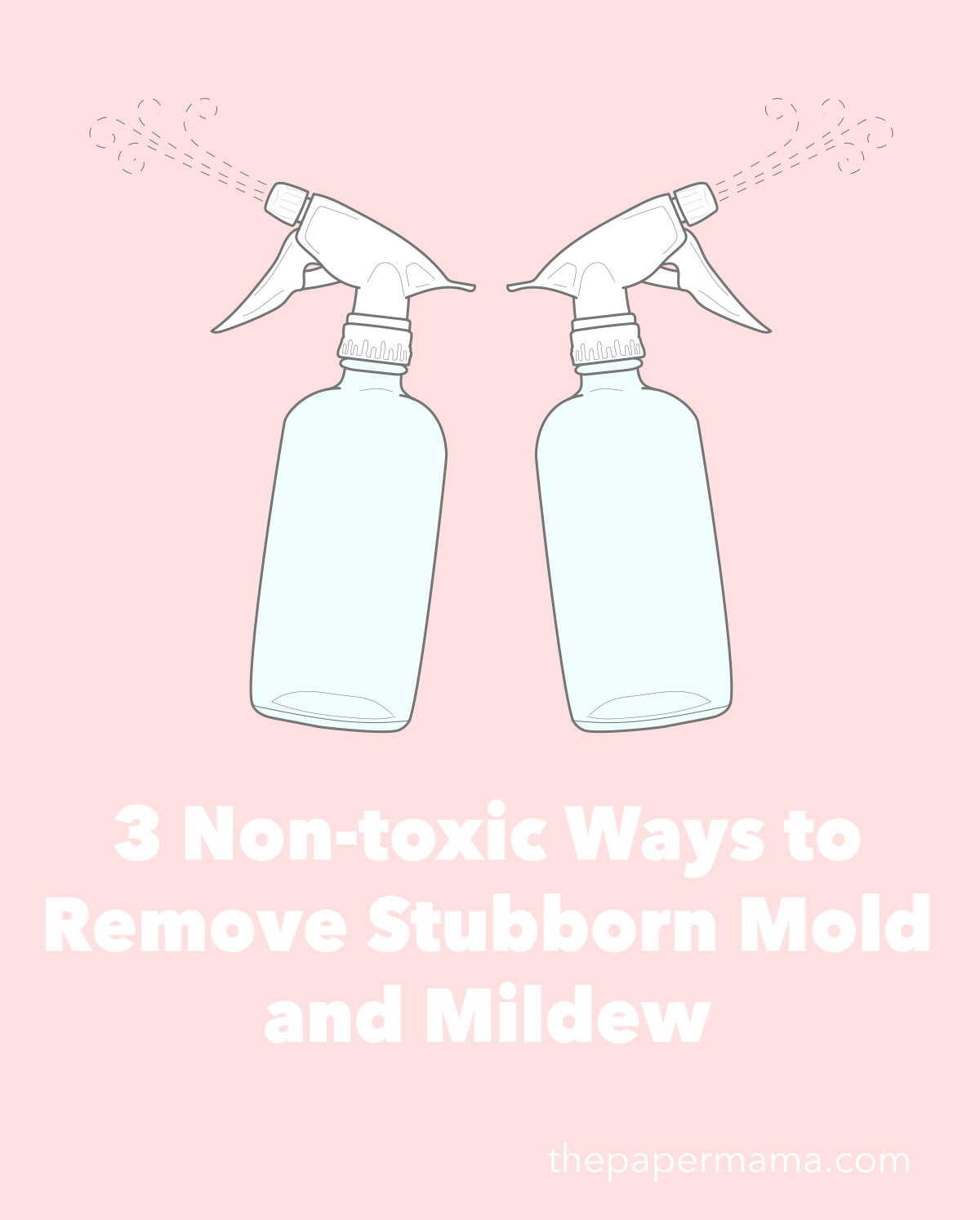 3 Non-toxic Ways to Remove Stubborn Mold and Mildew